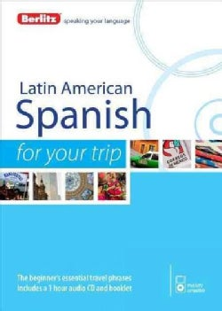 Berlitz Latin American Spanish for Your Trip