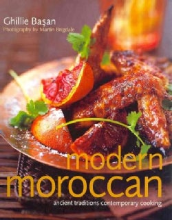 Modern Moroccan: Ancient Traditions, Contemporary Cooking (Paperback)