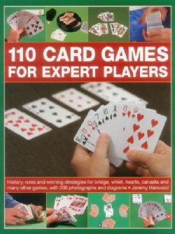 110 Card Games for Expert Players: History, Rules and Winning Strategies for Bridge, Whist, aCanasta and Many Oth... (Paperback)