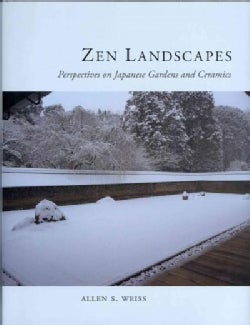 Zen Landscapes: Perspectives on Japanese Gardens and Ceramics (Hardcover)