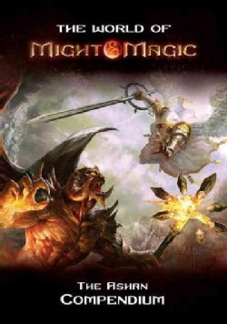 The World of Might & Magic: The Ashan Compendium (Hardcover)