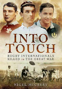 Into Touch: Rugby Internationals Killed During the First World War (Hardcover)