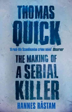 Thomas Quick the Making of a Serial Kill: The Making of a Serial Killer (Paperback)