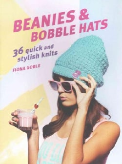Beanies & Bobble Hats: 36 Quick and Stylish Knits (Paperback)