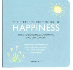 The Little Pocket Book of Happiness: How to Love Life, Laugh More and Live Longer (Paperback)