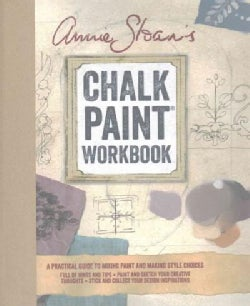 Annie Sloan's Paint Workbook: A Practical Guide to Mixing Color and Making Style Choices (Hardcover)