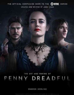 The Art and Making of Penny Dreadful: The Official Companion Book to the Showtime Series (Hardcover)