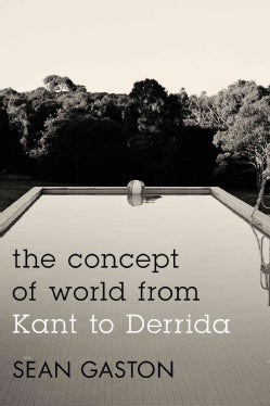 The Concept of World from Kant to Derrida (Paperback)