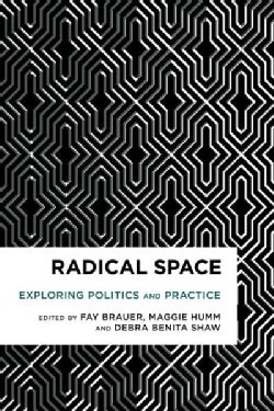 Radical Space: Exploring Politics and Practice (Paperback)