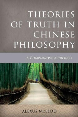 Theories of Truth in Chinese Philosophy: A Comparative Approach (Hardcover)