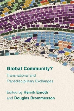Global Community?: Transnational and Transdisciplinary Exchanges (Hardcover)