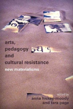 Arts, Pedagogy and Cultural Resistance: New Materialisms (Hardcover)