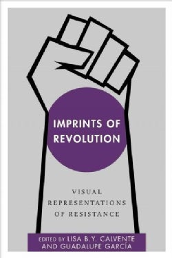 Imprints of Revolution: Visual Representations of Resistance (Paperback)