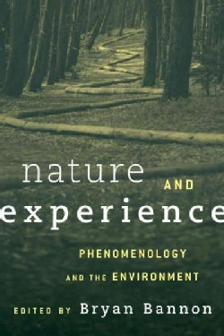 Nature and Experience: Phenomenology and the Environment (Hardcover)