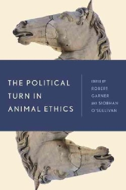 The Political Turn in Animal Ethics (Paperback)