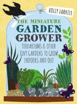 Miniature Garden Grower (Hardcover)
