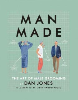 Man Made: The Art of Male Grooming (Hardcover)