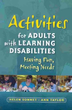 Activities for Adults With Learning Disabilities: Having Fun, Meeting Needs (Paperback)