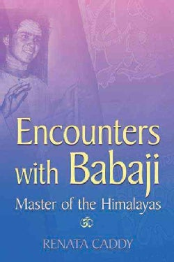 Encounters With Babaji: Master of the Himalayas (Paperback)
