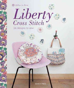 Liberty Cross Stitch: 24 Designs to Sew (Paperback)