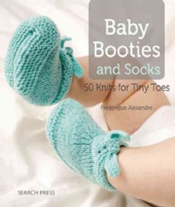 Baby Booties and Socks: 50 Knits for Tiny Toes (Paperback)