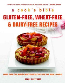 Gluten-free, Wheat-free & Dairy-free Recipes: More Than 100 Mouth-watering Recipes for the Whole Family (Paperback)