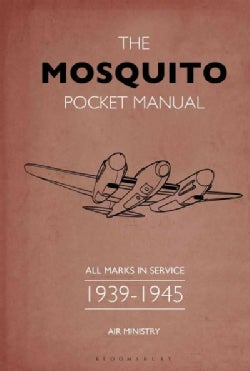 The Mosquito Pocket Manual: All Marks in Service 193945 (Hardcover)