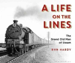 A Life on the Lines: The Grand Old Man of Steam (Hardcover)