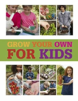 Grow Your Own for Kids (Hardcover)