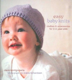 Easy Baby Knits: Clothes & Accessories for 0-3 Year-olds (Paperback)