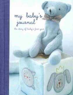 My Baby's Journal: The Story of Baby's First Year / Blue (Record book)