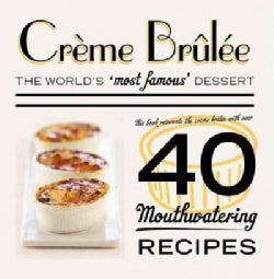 Creme Brulee: The World's Most Famous Dessert (Hardcover)