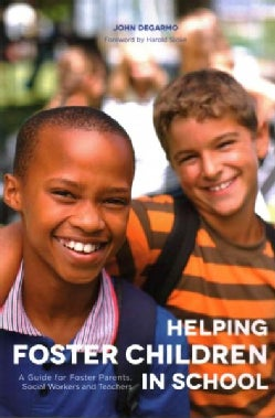 Helping Foster Children in School: A Guide for Foster Parents, Social Workers and Teachers (Paperback)