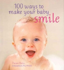 100 ways to make your baby smile (Hardcover)
