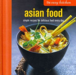 Asian Food: Simple Recipes for Delicious Food Every Day (Hardcover)