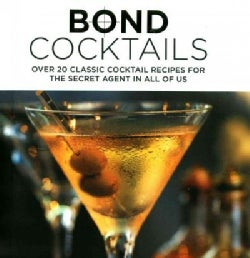 Bond Cocktails: Over 25 Classic Cocktail Recipes for the Secret Agent in All of Us (Hardcover)