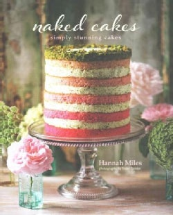 Naked Cakes: Simply Stunning Cakes (Hardcover)