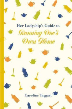 Her Ladyship's Guide to Running One's Own Home (Hardcover)