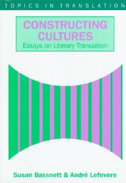 Constructing Cultures: Essays on Literary Translation (Paperback)