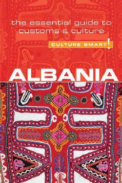 Culture Smart! Albania: The Essential Guide to Customs & Culture (Paperback)