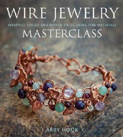 Wire Jewelry Masterclass: Wrapped, Coiled and Woven Pieces Using Fine Materials (Paperback)