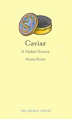 Caviar: A Global History (Hardcover)