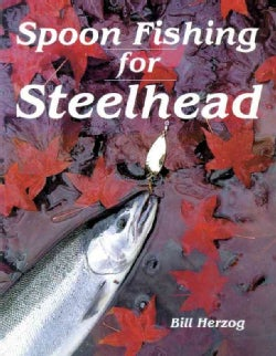 Spoon Fishing for Steelhead (Paperback)