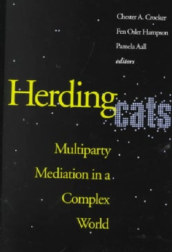Herding Cats: Multiparty Mediation in a Complex World (Paperback)