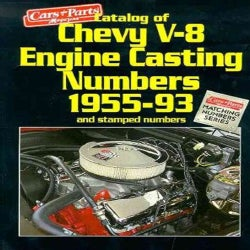 Catalog of Chevy V8 Engine Casting Numbers 1955-93 and Stamped Numbers (Paperback)