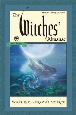 The Witches' Almanac, Spring 2017-2018: Water, Our Primal Source (Paperback)