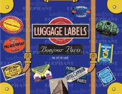 Bonjour Paris Luggage Labels: The City of Light (Paperback)
