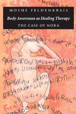 Body Awareness As Healing Therapy: The Case of Nora (Paperback)