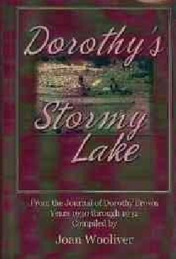 Dorothy's Stormy Lake: (From the Journal of Dorothy Brown, Years 1930 Through 1932 (Hardcover)