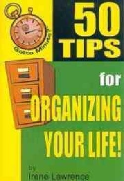 50 Tips for Organizing Your Life (Paperback)